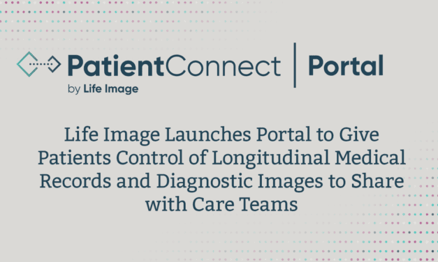 Life Image Launches Patient Connect Portal to Give Patients Control of Longitudinal Imaging Records and Medical Data